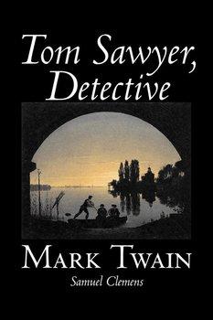 Tom Sawyer, Detective by Mark Twain, Fiction, Classics-Twain Mark