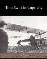 tom swift in captivity appleton victor