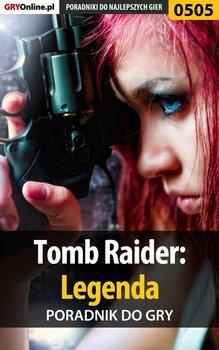 Tomb Raider: Legenda - poradnik do gry-Hałas Jacek Stranger