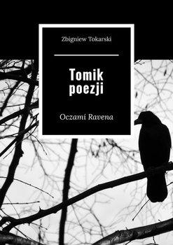 Tomik poezji. Oczami Ravena-Tokarski Zbigniew