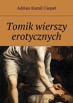 Tomik wierszy erotycznych-Ciepał Adrian