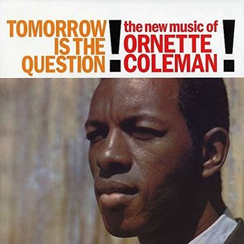 Tomorrow Is The Question!-Coleman Ornette