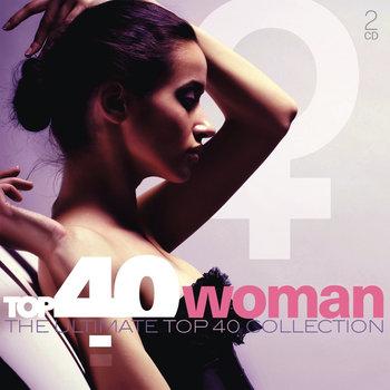 Top 40 Collection: Woman-Sade, Dido, Spears Britney, Clarkson Kelly, Aguilera Christina, Dion Celine, Anastacia, Lopez Jennifer
