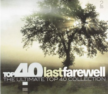 Top 40 Last Farewell Ultimate Collection - Various Artists, Williams Robbie, Simply Red, Houston Whitney, Donkin Dylan, Cohen Leonard, Brightman Sarah, Armstrong Louis, Cocker Joe, Simon & Garfunkel