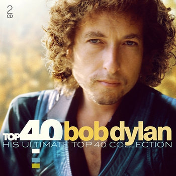 Top 40 Ultimate Collection: Bob Dylan - Dylan Bob