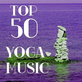 Top 50 Yoga Music – Relaxing Piano Flute and Nature Sounds for Training,  The Best Meditation Background Music Zen Massage Therapy (Album mp3)