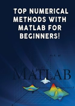 Top Numerical Methods With Matlab For Beginners!-Besedin Andrei