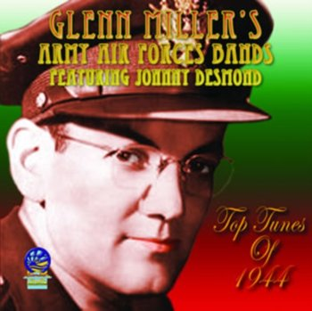 Top Tunes Of 1944-Glenn Miller's Army Air Force Band