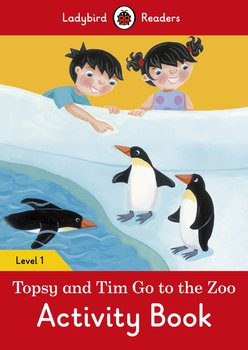 Topsy and Tim Go to the Zoo. Activity Book. Ladybird Readers. Level 1-Opracowanie zbiorowe