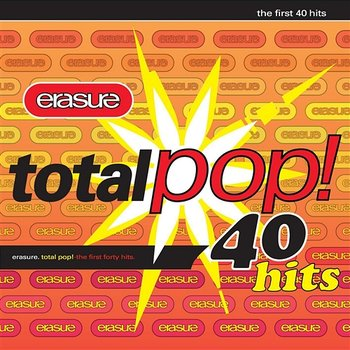 Total Pop! - The First 40 Hits - Erasure