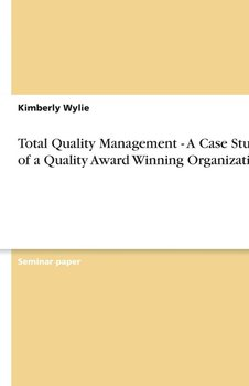 Total Quality Management - A Case Study of a Quality Award Winning Organization-Wylie Kimberly