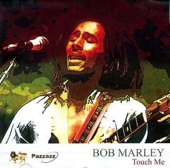 Touch Me-Bob Marley