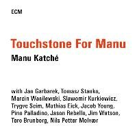 Touchstone For Manu - Katche Manu