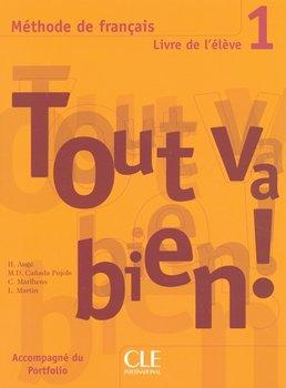 Tout va bien! 1 Livre de l'élève-Auge Helene, Canada Pujols M-Dolores, Marlhens Claire, Martin Llucia