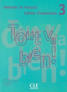 Tout va bien! 3 Cahier d'exercices + CD-Auge Helene, Canada Pujols M-Dolores, Marlhens Claire, Martin Llucia