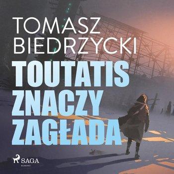 Toutatis znaczy zagłada-Biedrzycki Tomasz