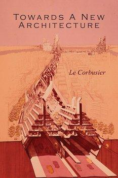 Towards a New Architecture-Le Corbusier