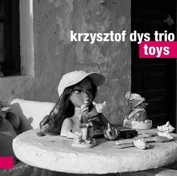 Toys-Krzysztof Dys Trio