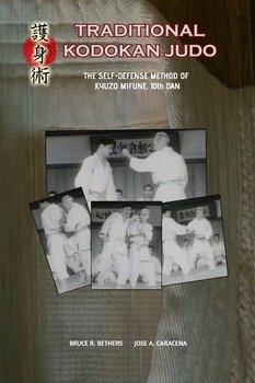 Traditional Kodokan Judo. The self-Defense Method of Kyuzo Mifune-Caracena Jose