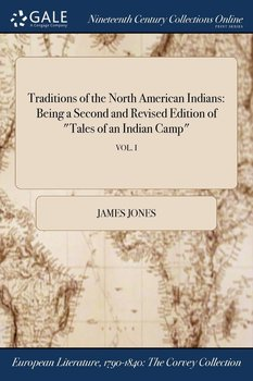Traditions of the North American Indians-Jones James