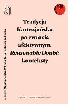 Tradycja Kartezjańska po zwrocie afektywnym Reasonable Doubt: konteksty-Opracowanie zbiorowe