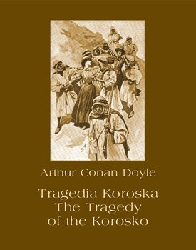 Tragedia Koroska. The Tragedy of the Korosko - Doyle Arthur Conan