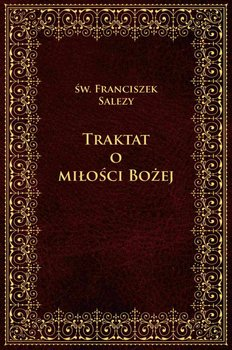 Traktat o Miłości Bożej-Salezy Franciszek