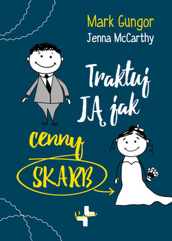 Traktuj ją jak cenny skarb-Gungor Mark, McCarthy Jenna