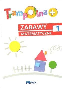 Trampolina+. Zabawy matematyczne 1. Podręcznik dla nauczycieli-Chrzanowska Danuta, Kozłowska Katarzyna