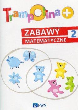 Trampolina+. Zabawy matematyczne 2. Podręcznik dla nauczycieli-Chrzanowska Danuta, Kozłowska Katarzyna