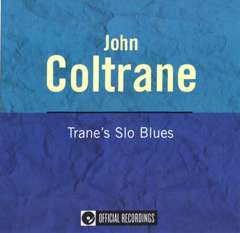 Trane's Slo Blues (Remastered)-Coltrane John, Byrd Donald, Fuller Curtis, Taylor Cecil, Drew Kenny, Silver Horace