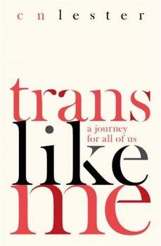 Trans Like Me-Lester C. N.