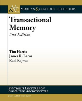 Transactional Memory, 2nd Edition-Harris Tim