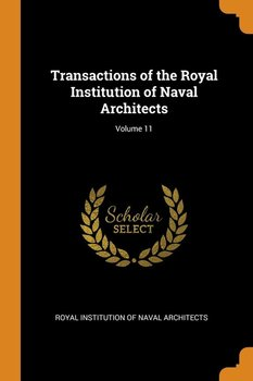 Transactions of the Royal Institution of Naval Architects; Volume 11-Royal Institution Of Naval Architects