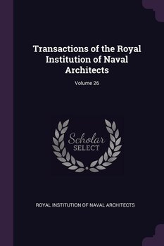 Transactions of the Royal Institution of Naval Architects; Volume 26-Royal Institution Of Naval Architects