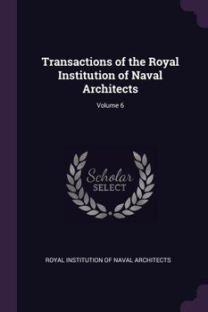 Transactions of the Royal Institution of Naval Architects; Volume 6-Royal Institution Of Naval Architects