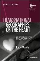 Transnational Geographies Of The Heart - Walsh Katie
