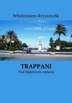 Trappani. Pod błękitnym niebem-Krzysztofik Włodzimierz