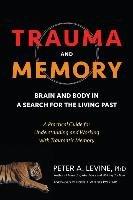 Trauma And Memory-Levine Peter A.