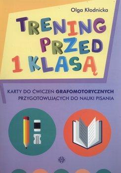 Trening przed 1 klasą. Karty do ćwiczeń grafomotorycznych przygotowujących do nauki pisania-Kłodnicka Olga