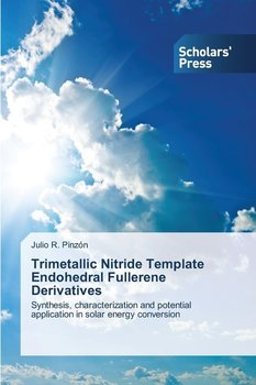 Trimetallic Nitride Template Endohedral Fullerene Derivatives - Pinzon Julio R.