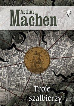 Troje szalbierzy-Machen Arthur