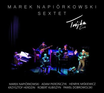 Trójka Live-Napiórkowski Marek, Marek Napiórkowski Sextet