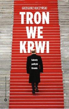 Tron we krwi. Sekrety polityki Kremla                      (ebook)