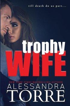 Trophy Wife-Torre Alessandra