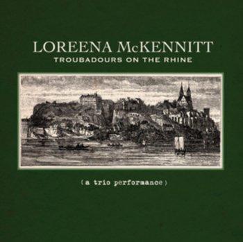 Troubadours On the Rhine-McKennitt Loreena