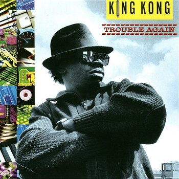 Trouble Again - King Kong