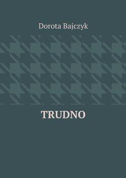 Trudno-Bajczyk Dorota