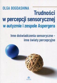 Trudności w percepcji sensorycznej w autyzmie i zespole Aspergera-Bogdashina Olga