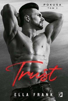 Trust. Pokusa. Tom 3-Frank Ella